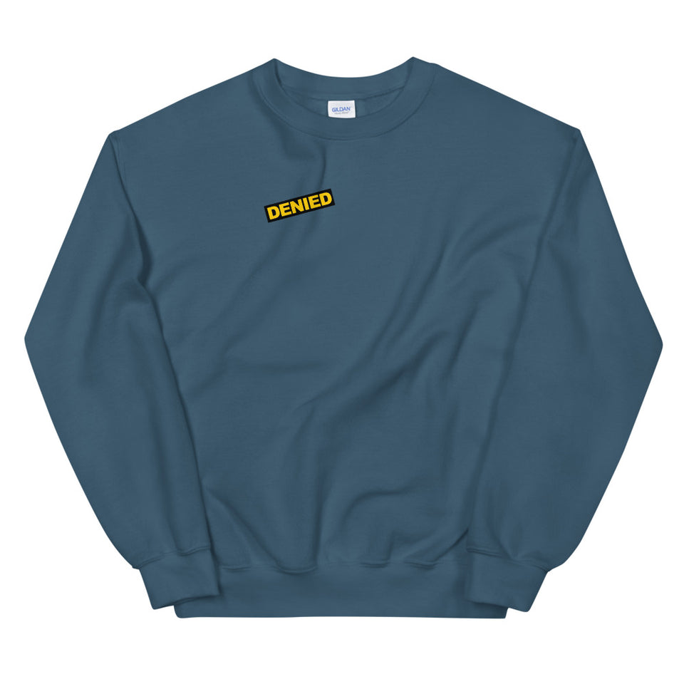 DENIED SWEATSHIRT
