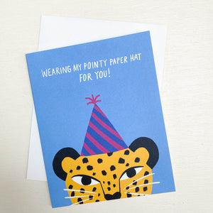 Wearing My Pointy Paper Hat For You Card