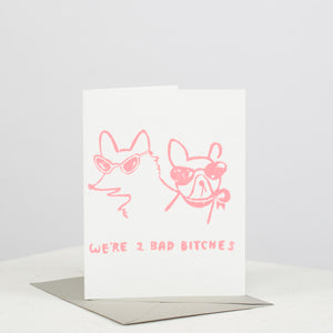 2 Bad Bitches Card