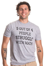 Ann Arbor T-shirt Co. 5 of 4 People Struggle with Math | Funny School Teacher Teaching Humor T-shirt-(Adult,M)