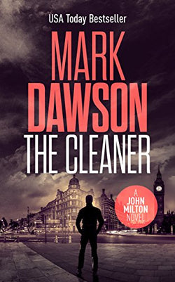 The Cleaner: an addictive thriller you won't be able to put down (John Milton Series Book 1)