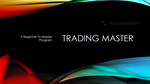 Trading Beginner to Master - Fast Track to Financial Freedom
