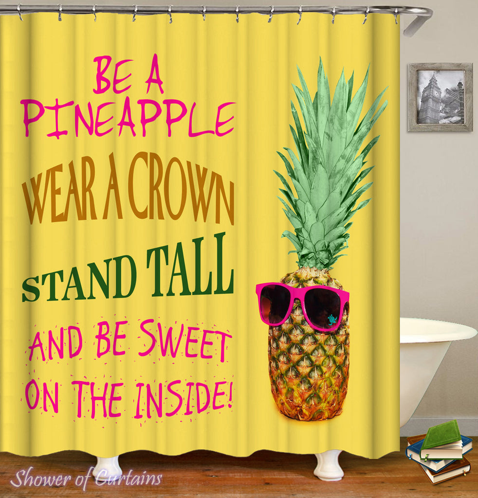 Be A Pineapple Yellow Shower Curtain Theme