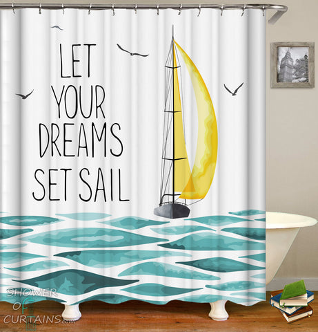 Inspirational Shower Curtain - Let Your Dreams Set Sail