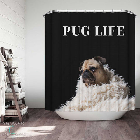 Shower Curtains with Cute Dog Pug Life