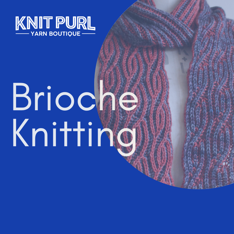 Knitting Workshop - Brioche - Evening - 29th May