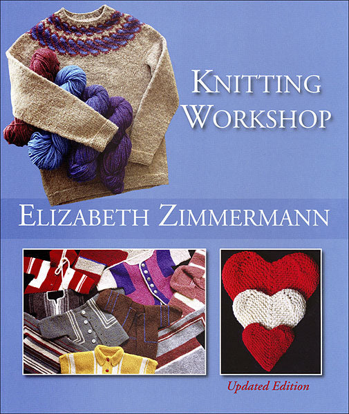 Elizabeth Zimmermann's Knitting Workshop Expanded