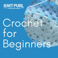 Crochet for Beginners - Starts Tuesday 8th October