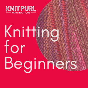 Knitting for Beginners - Evening Class - From 19th June