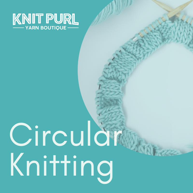 Knitting Workshop - Circular Knitting - 6th March