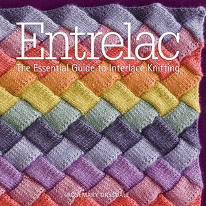 The Essential Guide to Interlace Knitting