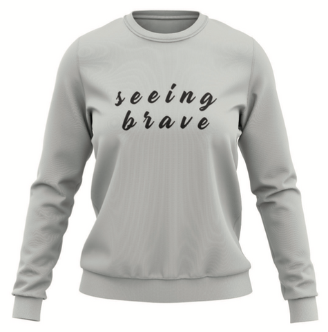 Seeing Brave Sweatshirts