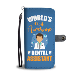 Most Awesome Dental Assistant Wallet Phone Case