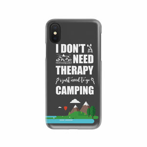 I Don't Need Theraphy Camping Mobile Phone Case