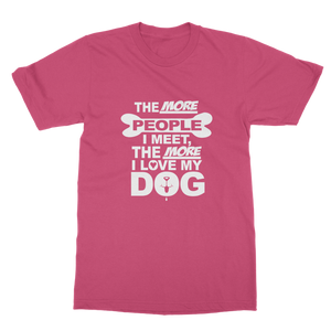The More People I Meet The More I Love My Dog Classic Adult T-Shirt