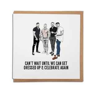 A handmade lads going out meme, lockdown Card. A unique card, perfect to brighten up the mood during these strange times.   Greetings card is printed on high quality card stock.   Card reads: Can't wait until we can get dressed up & celebrate again (featuring a hand drawn illustration of the viral meme of the 4 lads dressed up).  Available blank for any occasion or with Happy Birthday on. Simply selection your option below.. funny sea shanty tik tok meme