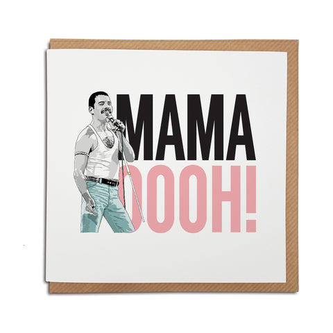 A handmade Greetings Card. A unique card, perfect for any Freddie Mercury or Queen music fan. Features hand-drawn illustration of Freddie Mercury.  Card reads: MAMA OOH! Great for Mother's Day but left blank for any occasion.