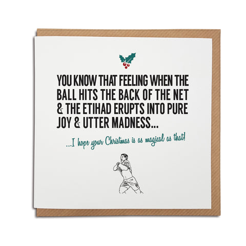 A handmade Manchester City Football Club Christmas Card. A unique card, perfect for any citizens supporters. Card reads: You know that feeling when the ball hits the back of the net & the Etihad erupts into pure joy & utter madness... I hope your Christmas is as magical as that! features illustration of sergio aguero