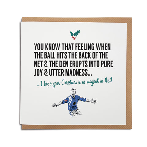 A handmade Millwall Football Club Christmas Card Designed by A Town Called Home. A unique card, perfect for any Lions supporters.  Greetings card is printed on high quality card stock.   Card reads: You know that feeling when the ball hits the back of the net & the Den  erupts into pure joy & utter madness... I hope your Christmas is as magical as that! (Features illustration of club legend Neil Harris).