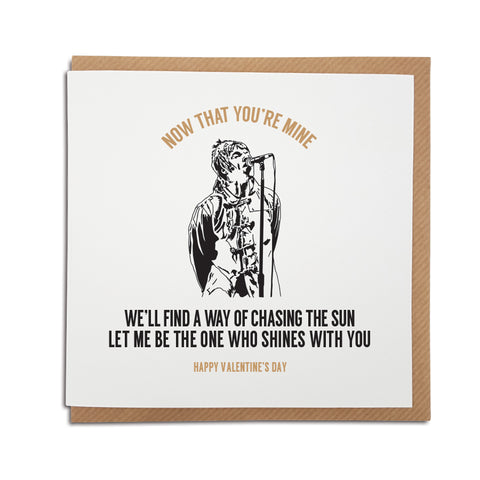 OASIS SLIDE AWAY LYRICS VALENTINES CARD FEATURING ILLUSTRATION OF LIAM GALLAGHER SINGING. DESIGNED BY A TOWN CALLED HOME