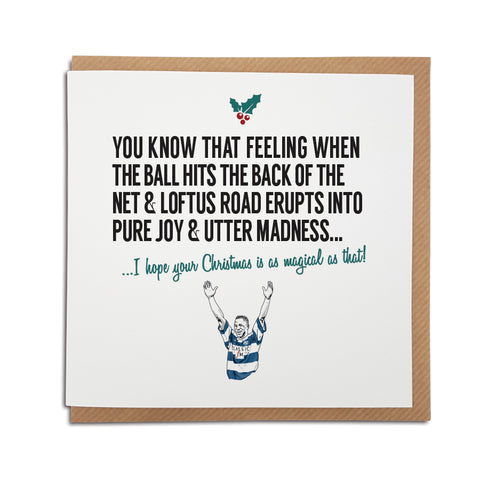 A handmade QPR (Queens Park Rangers) Football Club Christmas Card Designed by A Town Called Home. A unique card, perfect for any super hoops supporters.  Greetings card is printed on high quality card stock.   Card reads: You know that feeling when the ball hits the back of the net & Loftus Road  erupts into pure joy & utter madness... I hope your Christmas is as magical as that! (Features illustration of club legend Les Ferdinand).