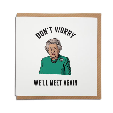 Greetings card featuring the Queen, perfect to brighten the mood during lockdown.
