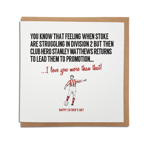 Stoke Football Club Father's Day Card. A unique handmade card, perfect for any Potters supporter