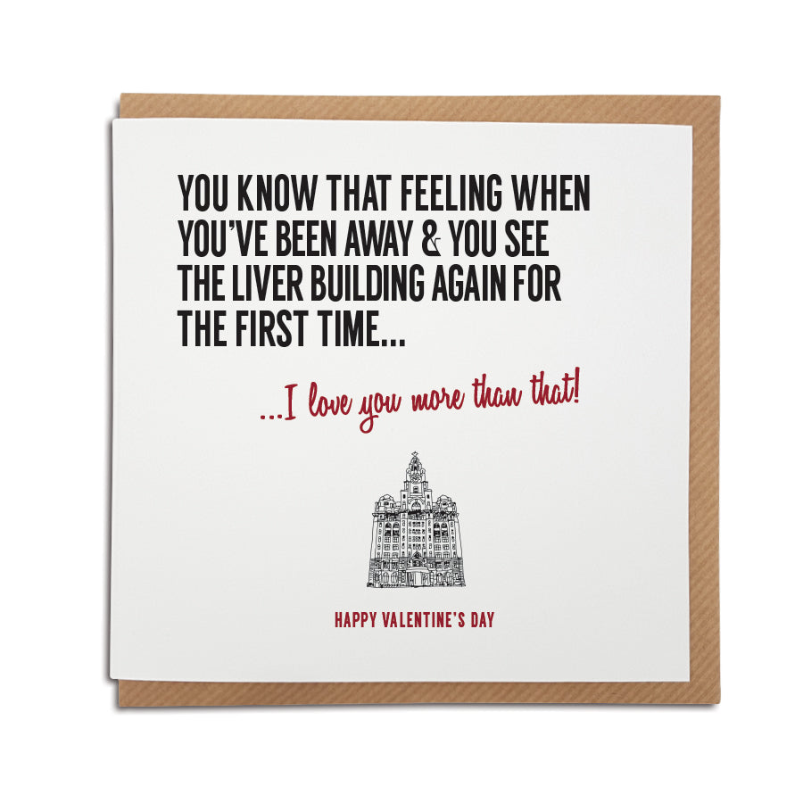 that feeling when you see the liver building and realise you'e back home in liverpool. Funny and romantic scouse valentines card