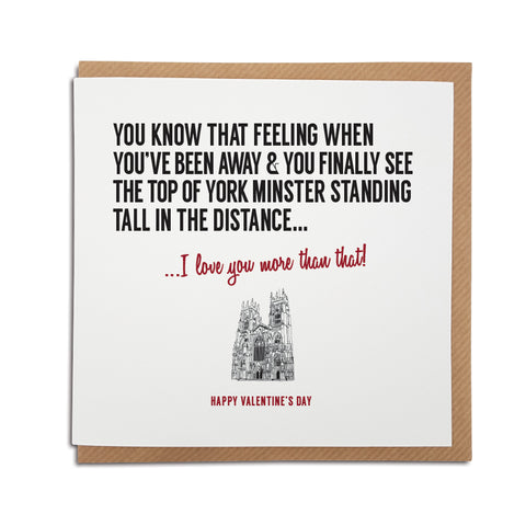 that feeling when you see york minster funny romantic valentines day card for yorkshire