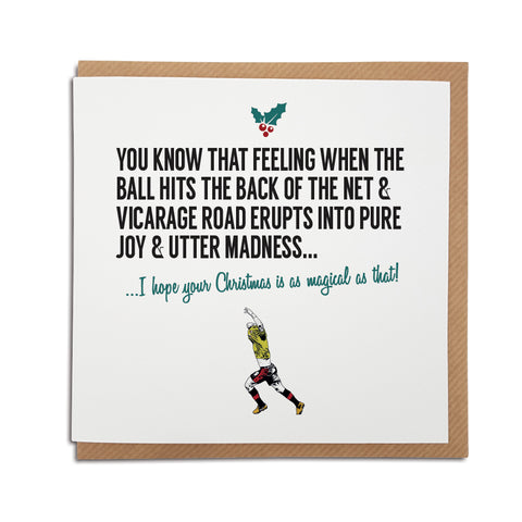 A handmade Watford Football Club Christmas Card. A unique card, perfect for any hornets supporters. Card reads: You know that feeling when the ball hits the back of the net & Vicarage Road erupts into pure joy & absolute madness... I hope your Christmas is as magical as that!