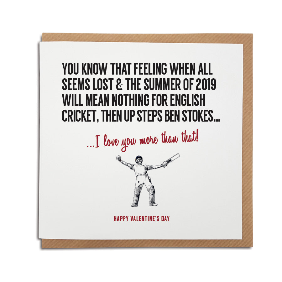 Ben Stokes cricket Valentine's Day card.  Perfect for England cricket fan