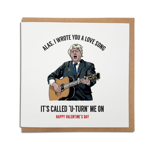 A handmade Boris Johnson, U-Turn Valentine's Day Card.