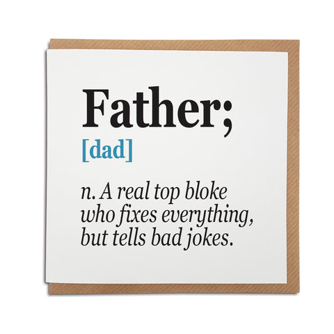 Card reads: Father; [dad] n. A real top bloke who fixes everything, but tells bad jokes.