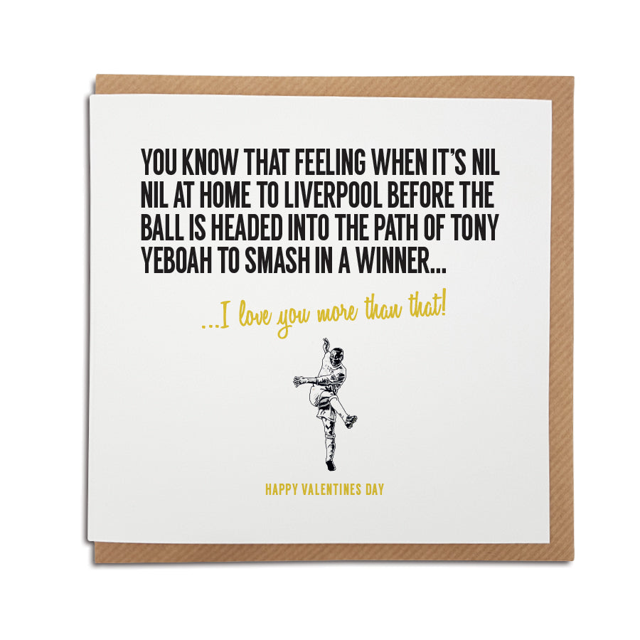 Leeds United football club Valentine's Day card for Whites fans featuring illustration of Tony Yeboah