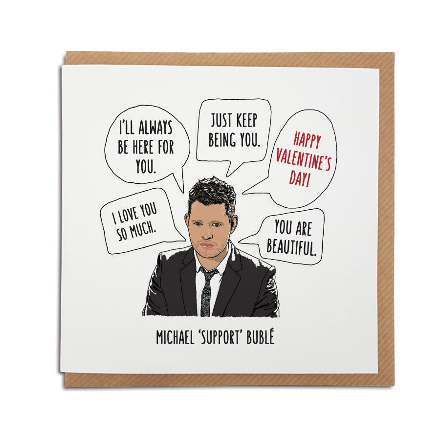 michael support buble (bubble) funny supportive and music related valentine's card designed by a town called home