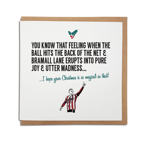 A handmade Sheffield United Football Club Christmas Card. A unique card, perfect for any blades supporters. Card reads: You know that feeling when the ball hits the back of the net & Bramall Lane erupts into pure joy & utter madness... I hope your Christmas is as magical as that!