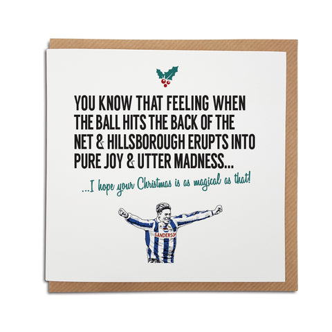 A handmade Sheffield Wednesday Football Club Christmas Card designed by A Town Called Home. A unique card, perfect for any owls supporters.  Greetings card is printed on high quality card stock.   Card reads: You know that feeling when the ball hits the back of the net & Hillsborough erupts into pure joy & utter madness... I hope your Christmas is as magical as that! (Features illustration of club legend Chris Waddle).