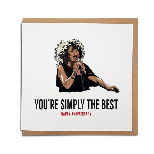 A handmade Tina Turner themed greetings card using the lyrics from popular song 'The Best'. A unique card, perfect for any fan of the Queen of Rock 'n' Roll. Happy Anniversary version.