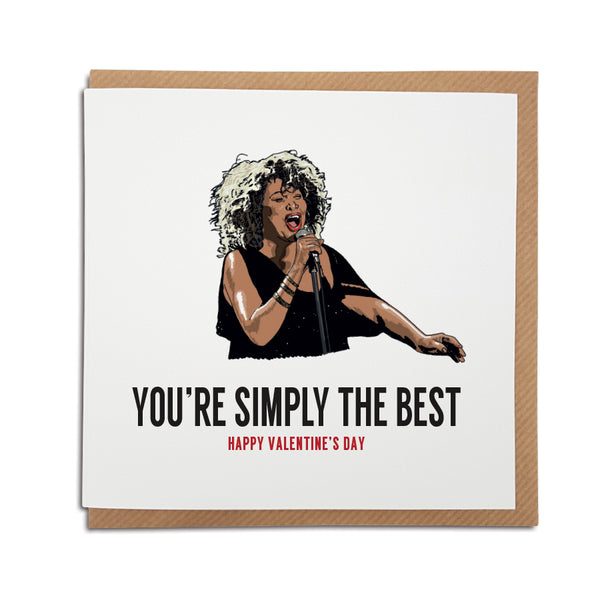 A handmade Tina Turner themed greetings card using the lyrics from popular song 'The Best'. A unique card, perfect for any fan of the Queen of Rock 'n' Roll. Happy Valentine's Day version.