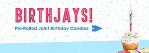 Shop Birthjays Joint Candles!