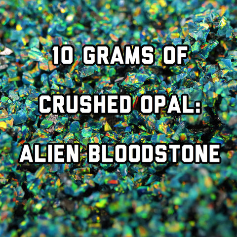 10 Grams Alien Bloodstone