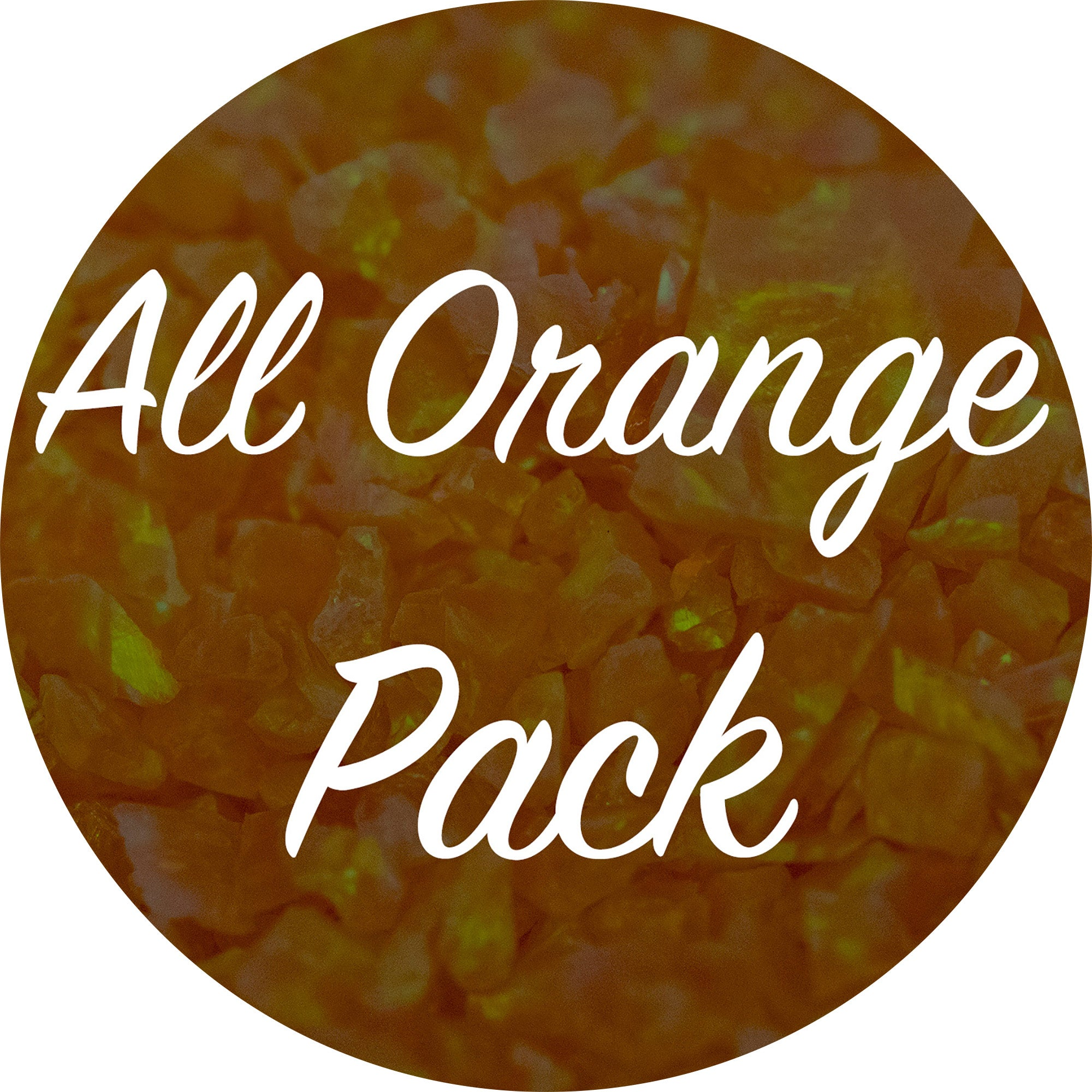 All Orange Crushed Opal Value Pack - Nectar, Orange Dahlia, Tangerine