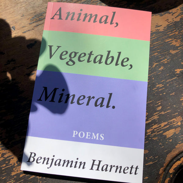 Animal, Vegetable, Mineral- collected poems