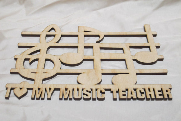 I Love My Music Teacher - laser cut on birch wood (Unfinished) - Great Musician Gifts - Infinity Parkour