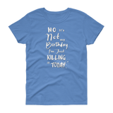 Killing it | Short Sleeve T-shirt | Multiple Colors