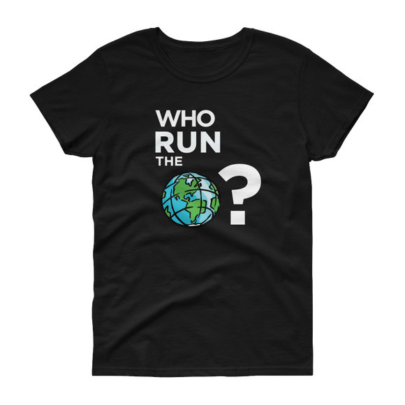 Who Run the World | Short-Sleeve T-Shirt | Black