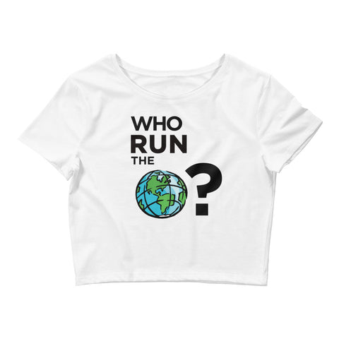 Who Run the World | Crop Tee | White