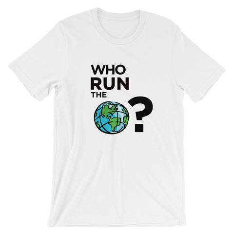 Who Run the World | Short-Sleeve T-Shirt | White