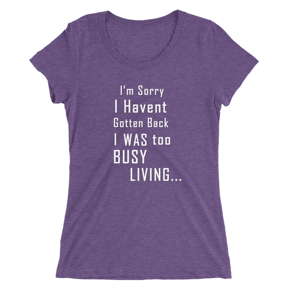 Too Busy Living | Short sleeve T-shirt | Multiple Colors