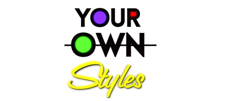 Your | Own | Styles